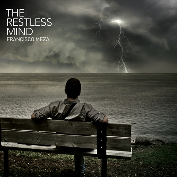 Francisco Meza - The Restless Mind (2011)