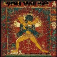You Will Die - 2012 Million Eye Crash (2011)