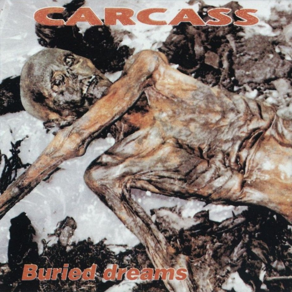 Carcass - Buried Dreams